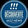 DÉCOUVERTE Jazz News